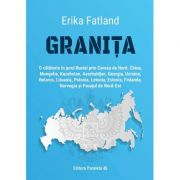 Granița - Erika Fatland