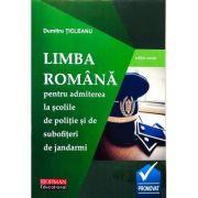 LIMBA ROMANA - Admitere la Scolile de POLITIE si de SUBOFITERI de JANDARMI - Dumitru Ticleanu