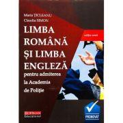 LIMBA ROMANA si LIMBA ENGLEZA - Admitere la Academia de POLITIE - Maria Ticleanu, Claudia Simon