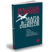 Mafia bombardierelor - Malcolm Gladwell