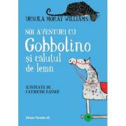 Noi aventuri cu Gobbolino și căluţul de lemn - Ursula Moray Williams