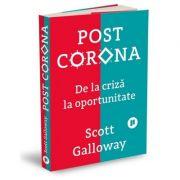 Post Corona. De la criză la oportunitate - Scott Galloway