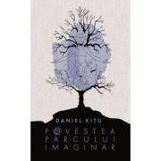 Povestea parcului imaginar - Daniel Kitu