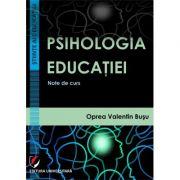 Psihologia educatiei. Note de curs - Oprea-Valentin Busu