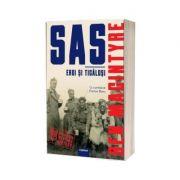 SAS - Eroi si ticalosi - Ben Macintyre