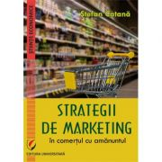 Strategii de marketing in comertul cu amanuntul - Stefan Catana