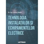 Tehnologia instalatiilor si echipamentelor electrice - Lucian Diodiu