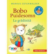 Bobo Puidesomn la grădiniţă. Povești ilustrate pentru puișori isteți - Markus Osterwalder
