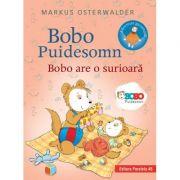 Bobo Puidesomn. Bobo are o surioară: Povești ilustrate pentru puișori isteți - Markus Osterwalder