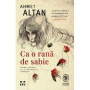 Ca o rana de sabie - Ahmet Altan