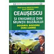 Ceausescu si enigmele din Muntii Buzaului - Emil Strainu, Vlad-Ionut Musceleanu