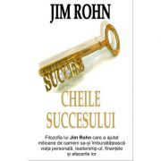 Cheile succesului - Jim Rohn