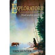 Exploratorii, volumul 9 - Râul urșilor pierduți - Erin Hunter