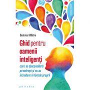 Ghid pentru oamenii inteligenți care se desconsideră pe nedrept și nu au încredere în forțele proprii - Beatrice Milletre
