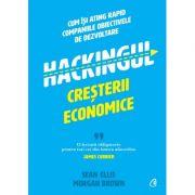 Hackingul creșterii economice - Sean Ellis