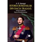 Istoria romanilor din Dacia Traiana Vol. 6 - A. D. Xenopol