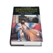 Istoria romanilor din Dacia Traiana - A. D. Xenopol