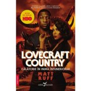 Lovecraft Country. Călătorie în inima întunericului - Matt Ruff