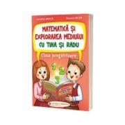 Matematica si explorarea mediului cu Tina si Radu. Clasa pregatitoare - Luminita Minca