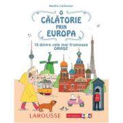 O calatorie prin Europa. 15 dintre cele mai frumoase orase - Amelie Laffaiteur