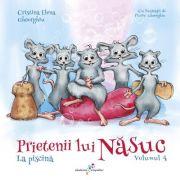 Prietenii lui Năsuc, volumul 4 - La piscină - Cristina Elena Gheorghiu