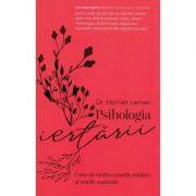 Psihologia iertarii - Harriet Lerner