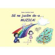 Sa ne jucam de-a... muzica! - Ioana Luminita Vasile