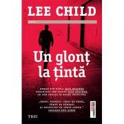 Un glonț la țintă - Lee Child