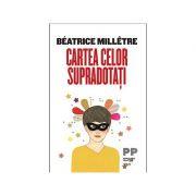 Cartea celor supradotați - Beatrice Milletre