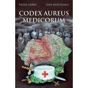 Codex Aureus Medicorum - Vasile Sarbu