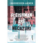 Fleishman are necazuri - Taffy Brodesser-Akner