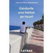 Gandurile unui barbat pe tocuri - Ane Marie Lidia Alexandrescu
