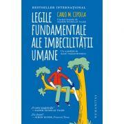 Legile fundamentale ale imbecilității umane - Carlo M. Cipolla