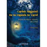 Cartea Magului. De la Eleusis la Tarot. Initiere in Marile Mistere ale Lumii - Ana Georgi