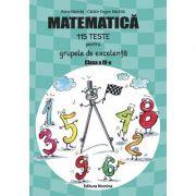 Matematica 115 teste pentru grupele de excelenta, clasa a IV-a - Petre Năchilă