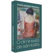 O dimineata de sambata - Flaviu George Predescu