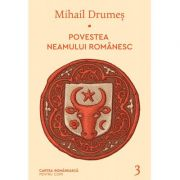 Povestea neamului românesc, volumul 3 - Mihail Drumes