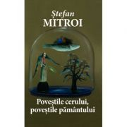 Povestile cerului, povestile pamantului - Stefan Mitroi