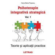 Psihoterapie integrativa strategica, volumul 1 - Oana Maria Popescu