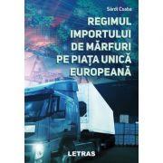Regimul importului de marfuri pe Piata Unica Europeana - Sardi Csaba