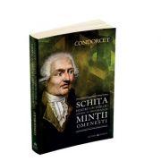 Schita pentru un tablou istoric al progreselor mintii omenesti - Nicolas De Condorcet