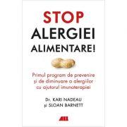 Stop alergiei alimentare! - Kari Nadeau, Sloan Barnett