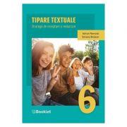 Tipare textuale. Strategii de receptare si redactare - Clasa a 6-a - Adrian Romonti