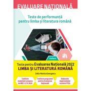 Evaluare națională 2022 la limba și literatura română. Teste de performanță - Delia-Monica Georgescu