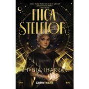 Fiica stelelor - Shveta Thakrar