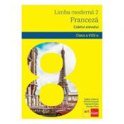 Limba franceza L2. Clasa 8 - Caietul elevului - Sophie Lhomme