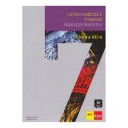 Franceza L2 - Clasa 7. Ghidul profesorului - Sophie Lhomme