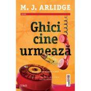 Ghici cine urmează - M. J. Arlidge