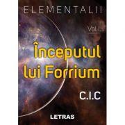 Elementalii. Inceputul lui Forrium, volumul I