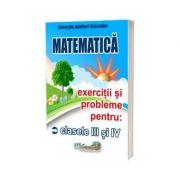 Matematica. Exercitii si probleme pentru clasele III si IV - Adalbert Gheorghe Schneider